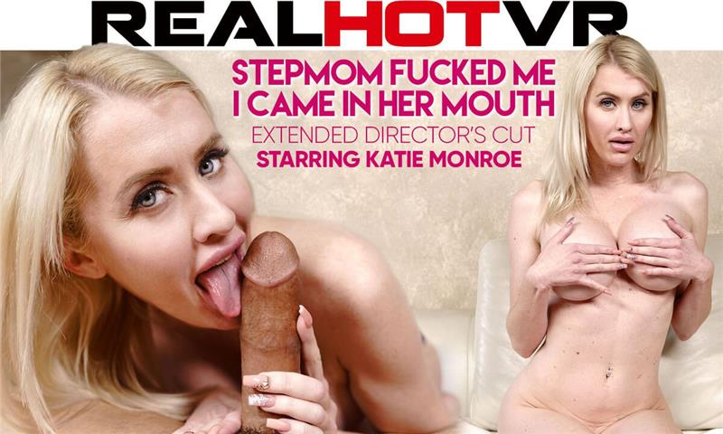 Director's Cut: Big Tits Stepmom Fucks Me & I Finish In Her Mouth Katie Monroe