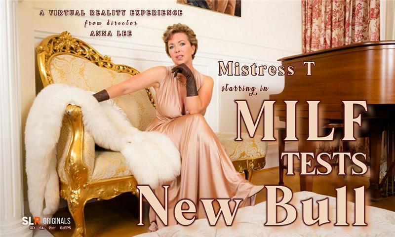 MILF Mistress T Tests New Bull