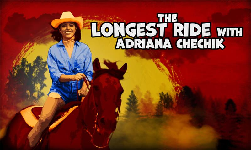 The Longest Ride with Adriana Chechik