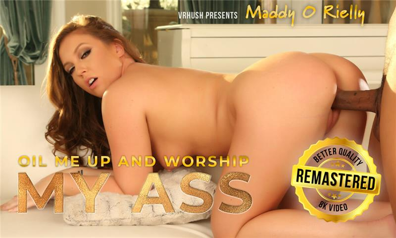 Oil Me Up And Worship My Ass - Remastered VR Porn with Maddy O'Reilly